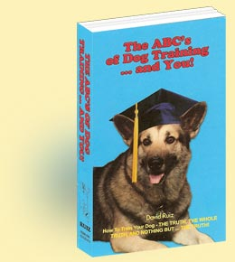 World's Best Dog Training Book : The ABC's of Dog Training and YOU! by Master Dog Trainer David Ruiz